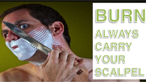 BRIAN BURNS: ALWAYS CARRY YOUR SCALPEL