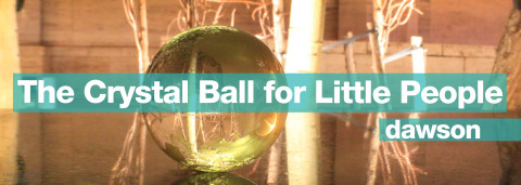 the crystal ball for little people by matt dawson
