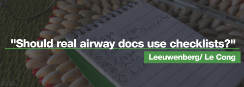 """leeuwenberg/ le cong – """"should real airway docs use checklists?"""""""