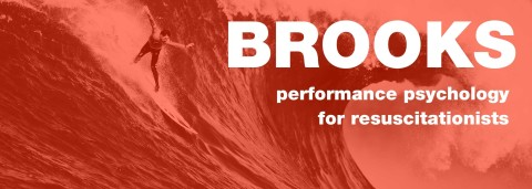 Performance Psychology for Resuscitationists – Jason Brooks