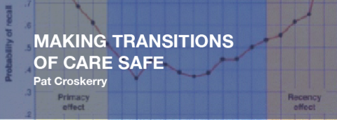 Making Transitions of Care Safe – Pat Croskerry