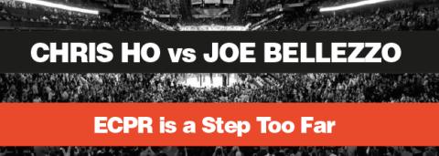 Chris Ho vs Joe Bellezzo – ECPR is a Step Too Far