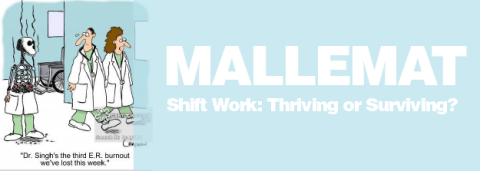 Shift Work: Thriving or Surviving? – Haney Mallemat