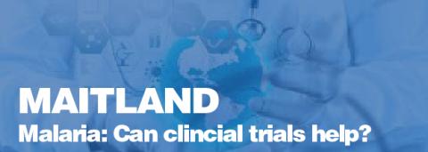 Malaria: Can clinical trials help? – Kathryn Maitland