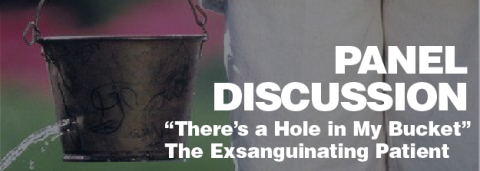 """There's a Hole in My Bucket"" The Exsanguinating Patient"