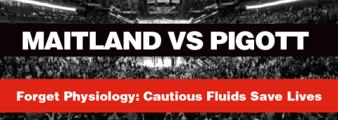 Kathryn Maitland vs Nick Pigott – Forget Physiology: Cautious Fluids Save Lives