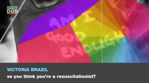 So, You think you're a Resuscitationist?