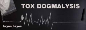 tox-dogmalysis-bryan-hayes-300x107