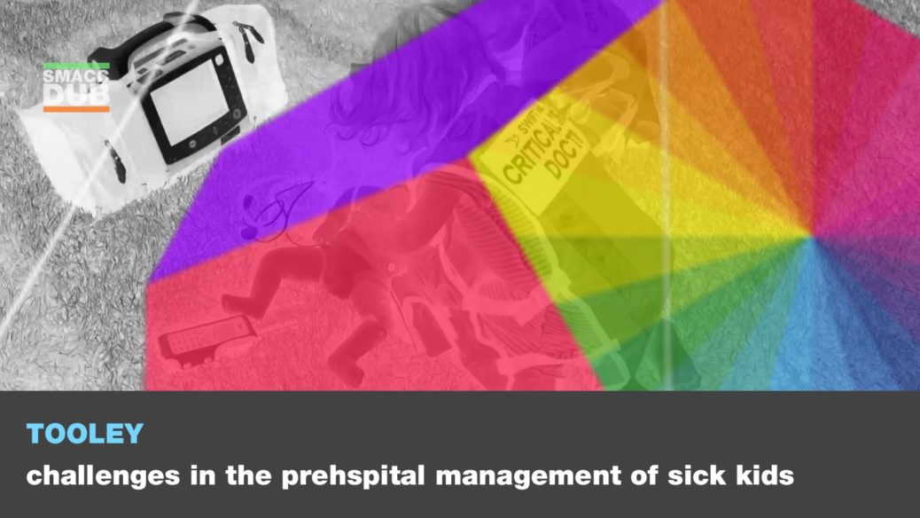 smaccforce - Tooley - Challenges in the prehspital management of sick kids
