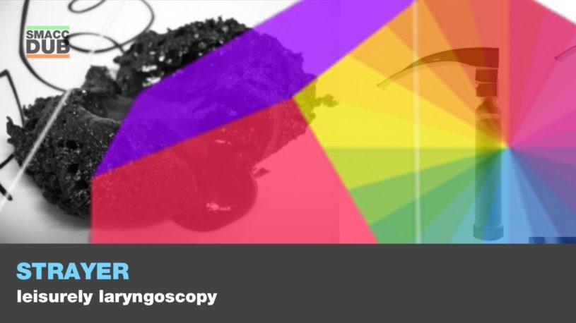 Strayer - Leisurely laryngoscopy